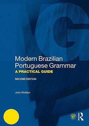 Modern Brazilian Portuguese Grammar: A Practical Guide (Modern Grammars) (English Edition)