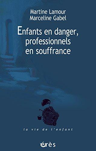 Enfants en danger, professionnels en souffrance (La vie de l'enfant) par Marceline GABEL