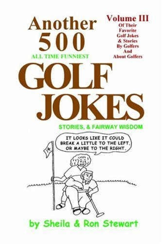 ANOTHER  500  ALL TIME FUNNIEST GOLF JOKES, STORIES & FAIRWAY WISDOM por Sheila Stewart