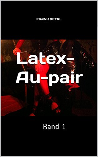 Latex-Au-pair: Band 1 -