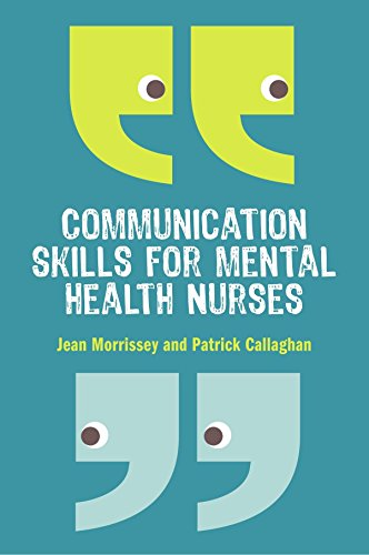 Communication Skills for Mental Health Nurses: An introduction by Morriss (1-Sep-2011) Paperback