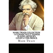 Mark Twain Collection - A Connecticut Yankee in King Arthur's Court & The Prince