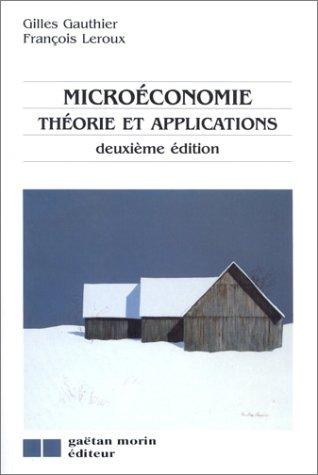 Microéconomie : théorie et application, 2e édition