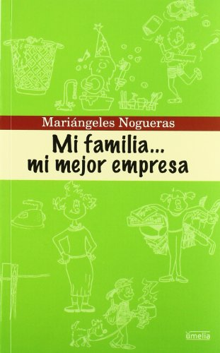 Mi familia…mi mejor empresa/ My family ... My best job (Yumelia Familia Y Educacion) por Mariangeles Nogueras