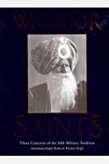 Warrior Saints: Three Centuries of the Sikh Military Tradition Hardcover