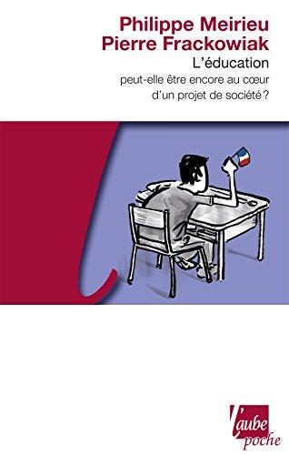 L'Éducation peut-elle être encore au coeur d'un projet de société ?