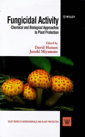 fungicidal-activity-chemical-and-biological-approaches-to-plant-protection-wiley-series-in-agrochemi