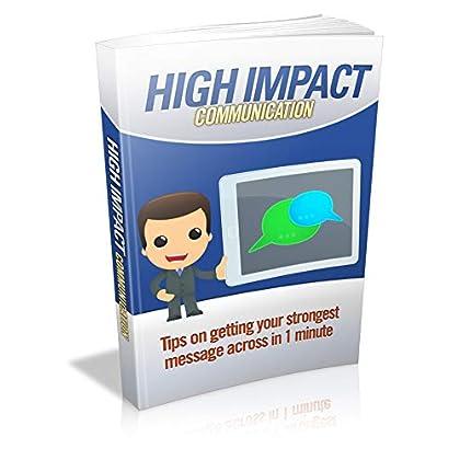Communication à fort impact: Obtenez tout le soutien et les conseils dont vous avez besoin pour ARRÊTER de manière permanente la façon maotonne de communiquer!