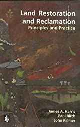 Land Restoration and Reclamation: Principles and Practice