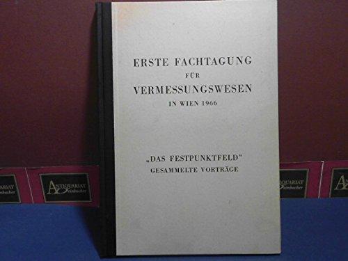 Erste Fachtagung für Vermessungswesen in Wien 1966.