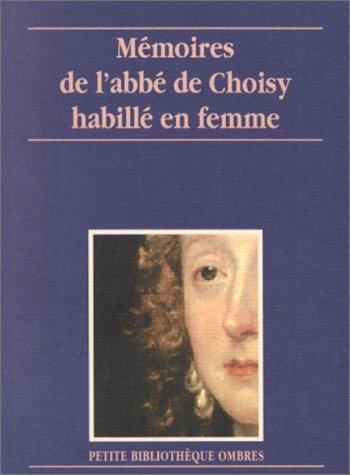 Mémoires de l'Abbé de Choisy habillé en femme