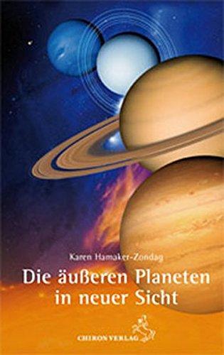Die  äußeren Planeten in neuer Sicht: Übersinnliche Erfahrungen im Horoskop (Standardwerke der Astrologie)