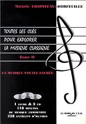Toutes les clés pour explorer la musique classique, tome 2 : La Musique vocale sacrée (1 livre + coffret de 3 CD)