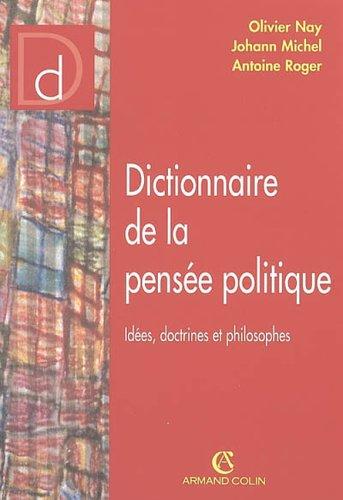 Dictionnaire de la pense politique: Ides, doctrines et philosophes