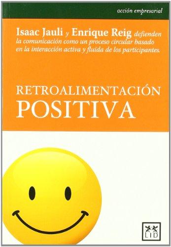 Retroalimentación positiva (Acción empresarial) por Isaac Jaula