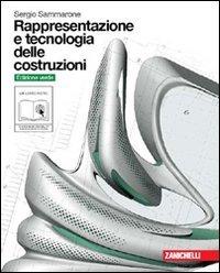 Rappresentazione e tecnologia delle costruzioni. Volume unico. Ediz. verde. Per le Scuole superiori. Con DVD-ROM. Con espansione online