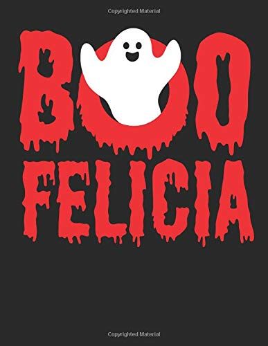 Boo Felicia!: Blank Spell Paper Notebook / Spellbook To Fill In Your Rituals And Spells / Book Of Shadows / Caster Journal For Spellcasting Sessions