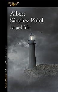 La piel fría par Albert Sánchez Piñol