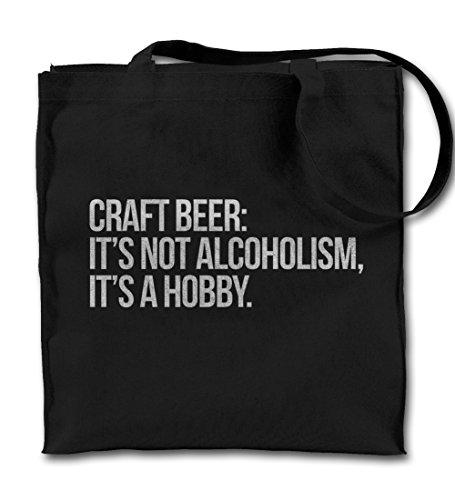 Craft Beer It's Not Alcoholism It's Hobby Komisch Schwarz Canvas Tote Tragetasche, Tuch Einkaufen Umhängetasche