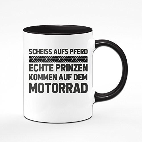 Motorrad Tasse Scheiss aufs Pferd echte Prinzen kommen auf dem Motorrad - Kaffeetasse Geschenk für Motorradfahrer/Biker / Motorradfan
