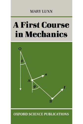A First Course In Mechanics (Oxford Science Publications) by Mary Lunn (1991-05-09)