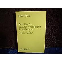Geschichte der deutschen Autobiographie im 18. Jahrhundert. Theoretische Grundlegung und literarischen Entfaltung