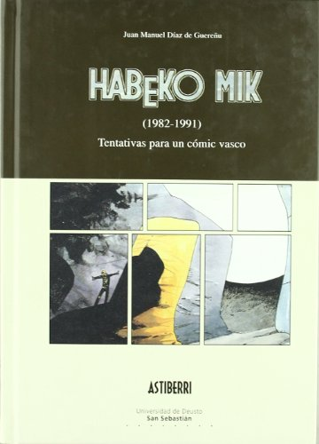 Habeko Mik (1982-1991): Tentativas para un cómic vasco par JUAN MANUEL DIAZ DE GUEREÑU