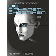 DIE CIPHA.NET-CHRONIKEN I: eine intergalaktische cyberpunk-anthologie