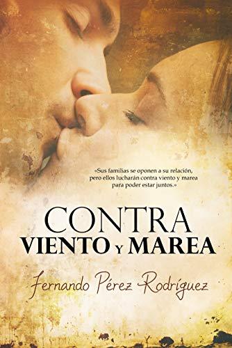 Leer Gratis Contra viento y marea de Fernando Pérez Rodríguez