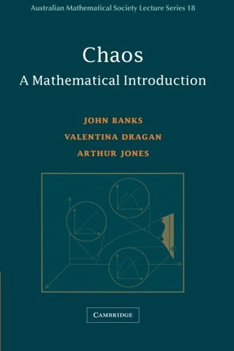 Chaos: A Mathematical Introduction (Australian Mathematical Society Lecture Series) 1st edition by Banks, John, Dragan, Valentina, Jones, Arthur (2003) Paperback par John, Dragan, Valentina, Jones, Arthur Banks
