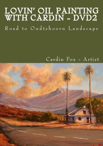 Lovin\' Oil Painting with Cardin - DVD2 - Road to Oudtshoorn Landscape[NON-US FORMAT, PAL]