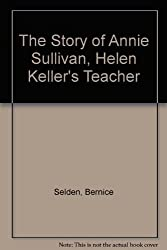Story of Annie Sullivan, The by George Selden (1987-08-01)