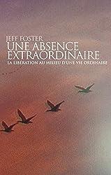 Une absence extraordinaire - La libération au milieu d'une vie ordinaire