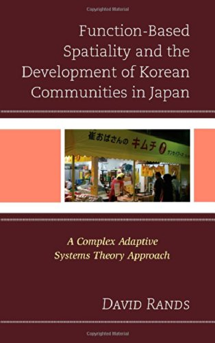 Function-Based Spatiality and the Development of Korean Communities in Japan: A Complex Adaptive Systems Theory Approach