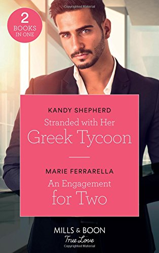 Stranded With Her Greek Tycoon: Stranded with Her Greek Tycoon / An Engagement for Two (Matchmaking Mamas) (Mills & Boon True Love)