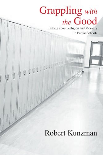 Grappling with the Good: Talking about Religion and Morality in Public Schools (SUNY series, The Philosophy of Education)