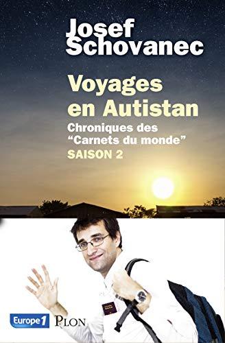 Voyages en Autistan : saison 2 par Josef SCHOVANEC