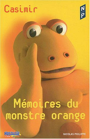 Mémoires du monstre orange par Casimir