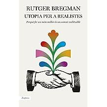 Utopia per a realistes: Perquè fer un món millor és un somni realitzable