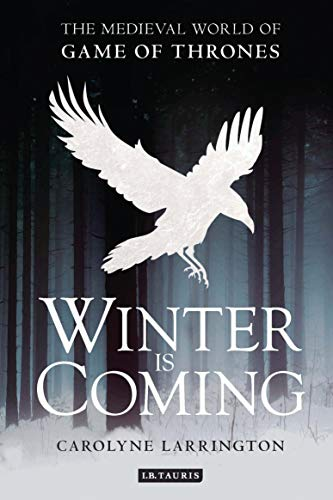 Winter is Coming: The Medieval World of Game of Thrones (English Edition)