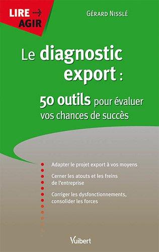 Le diagnostic export : 50 outils pour évaluer vos chances de succès