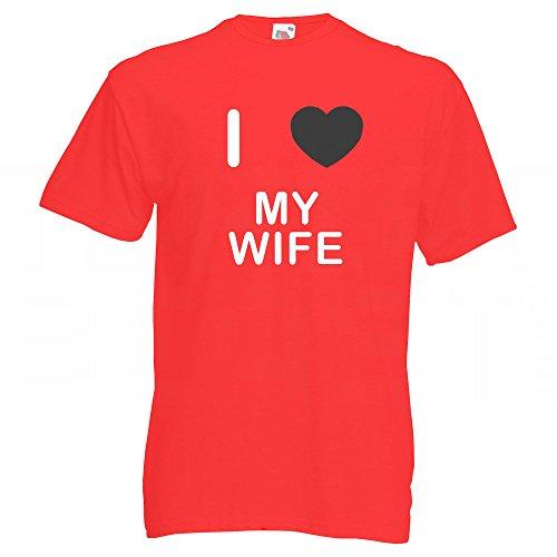 I Love My Wife - T-Shirt Rot
