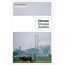 Climate Change Justice by Eric A. Posner (2010-03-14)