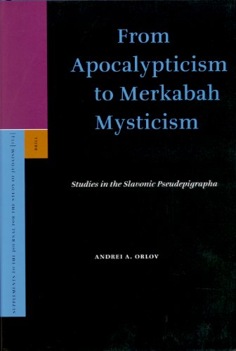 From Apocalypticism to Merkabah Mysticism: Studies in the Slavonic Pseudepigrapha (Supplements to the Journal for the Study of Judaism)