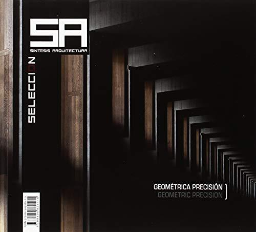 SINTESIS ARQUITECTURA Nº56: GEOMÉTRICA PRECISIÓN, GEOMETRIC PRECISION