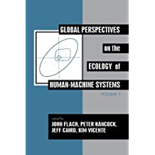Global Perspectives on the Ecology of Human-Machine Systems (Resources for Ecological Psychology Series) (1995-05-03)