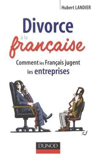 Divorce à la française : Comment les français jugent les entreprises