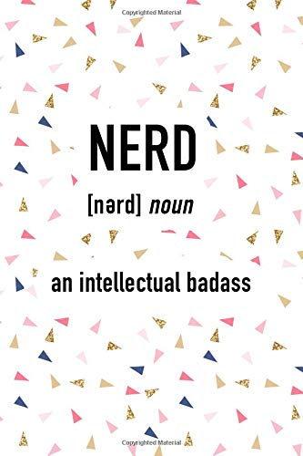 Nerd An Intellectual Badass: A 6x9 Inch Matte Softcover Journal Notebook With 120 Blank Lined Pages And A Funny Word Definition Cover Slogan por GetThread Confetti Journals