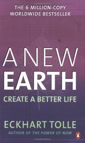 A New Earth: Create a Better Life by Tolle, Eckhart (2009) Paperback