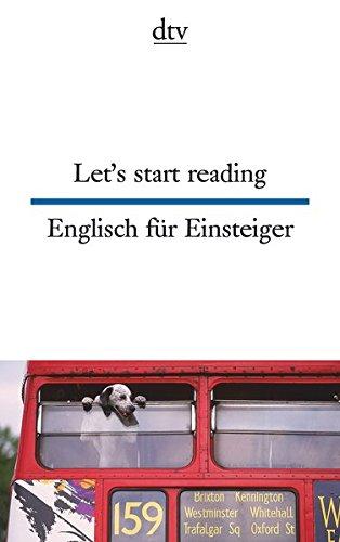 Let\'s start reading Englisch für Einsteiger (dtv zweisprachig)